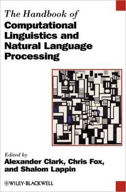 The Handbook of Computational Linguistics and Natural Language Processing