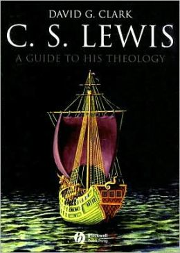 C. S. Lewis: A Guide to His Theology