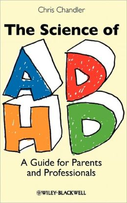 The Science of ADHD: A Guide for Parents and Professionals