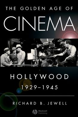 The Golden Age of Cinema Hollywood 1929-1945