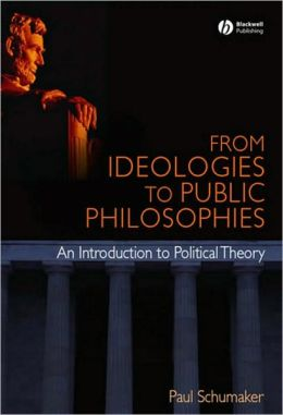 From Ideologies to Public Philosophies: An Introduction to Political Theory