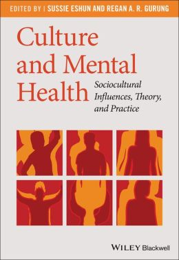 Culture and Mental Health: Sociocultural Influences, Theory, and Practice