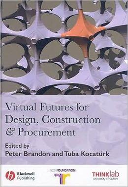 Virtual Futures for Design, Construction and Procurement