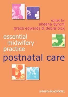 Essential Midwifery Practice: Postnatal Care