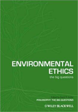 Environmental Ethics: The Big Questions