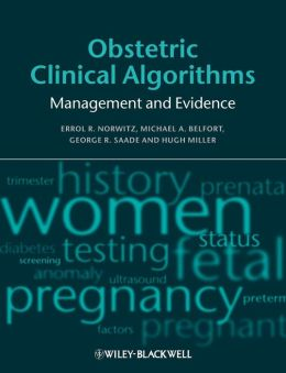 Obstetric Clinical Algorithms: Management and Evidence