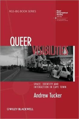 Queer Visibilities: Space, Identity and Interaction in Cape Town