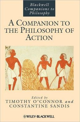 A Companion to the Philosophy of Action