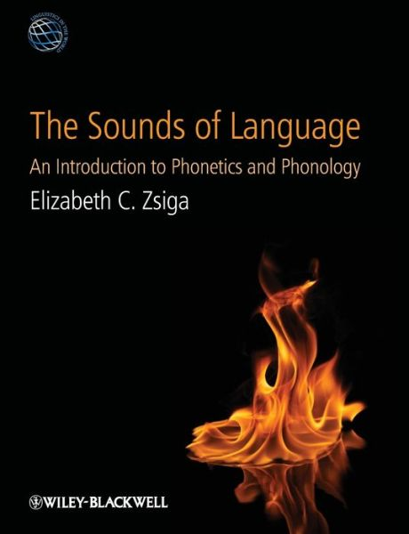 The Sounds of Language: An Introduction to Phonetics and Phonology