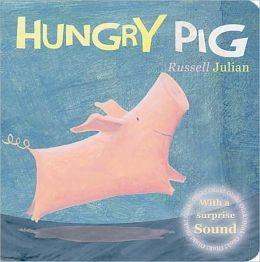 Hungry Pig (Farm Library Seris)