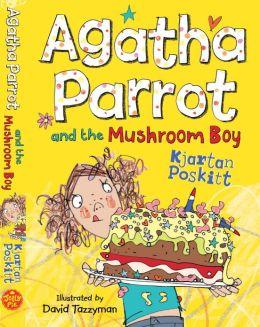 Agatha Parrot and the Mushroom Boy