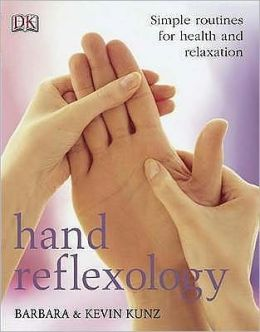 Hand Reflexology : Simple Routines for Health and Relaxation