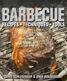 Barbecue: Recipes, Techniques, Tools. Chris Schlesinger & John Willoughby