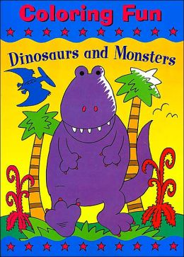 Dinosaurs and Monsters (Colors Fun Series)