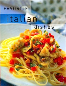 Favorite Italian Dishes