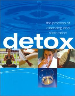 Detox: The Process of Cleansing and Restoration