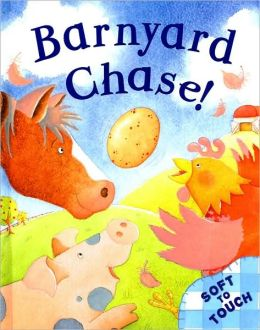 Barnyard Chase! (Soft-to-Touch Series)