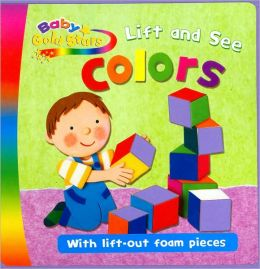 Lift and See Colors (Baby Gold Stars Series)