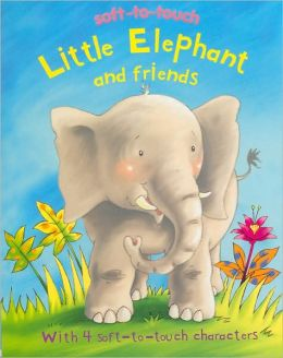 Soft-to-Touch Little Elephant and Friends