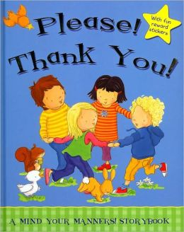 Please! Thank you! (A Mind Your Manners! Story Book)