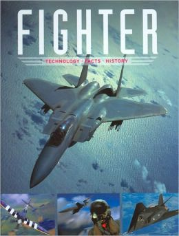 Fighter: Technology, Facts, and History
