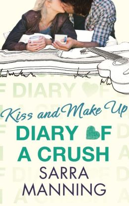 Diary of a Crush: Kiss and Make Up: Number 2 in Sseries