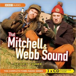 That Mitchell and Webb Sound: Series Three: The Complete Radio Series