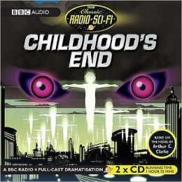 Childhood's End: Classic Radio Sci-Fi