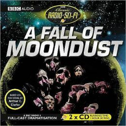 A Fall of Moondust: Classic Radio Sci-Fi