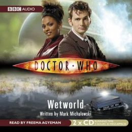 Doctor Who: Wetworld: An Abridged Doctor Who Novel Read by Freema Agyeman