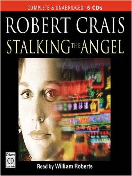 Stalking the Angel (Elvis Cole Series #2)