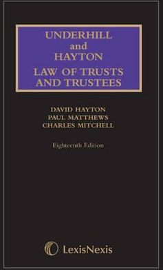 Underhill and Hayton Law Relating to Trusts and Trustees.