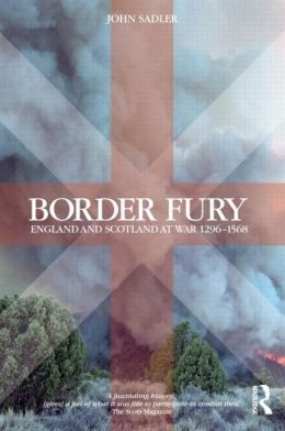 Border Fury: England and Scotland at War 1296-1568