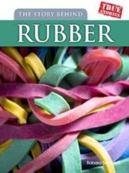 Story Behind Rubber