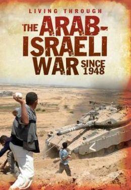 Living Through the Arab-Israeli War Since 1948