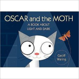 Oscar and the Moth : A Book about Light and Dark
