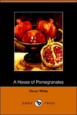 The House of Pomegranates