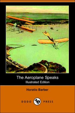 The Aeroplane Speaks (Illustrated Edition)