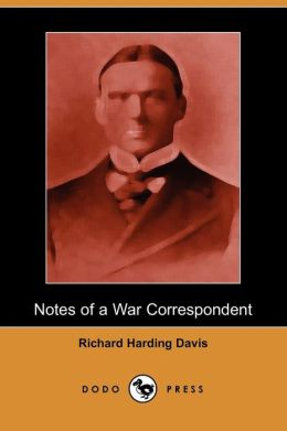 Notes of a War Correspondent (Dodo Press)