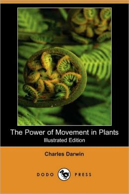 The Power of Movement in Plants (Illustrated Edition)