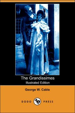 The Grandissimes (Illustrated Edition)