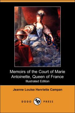 Memoirs of the Court of Marie Antoinette, Queen of France