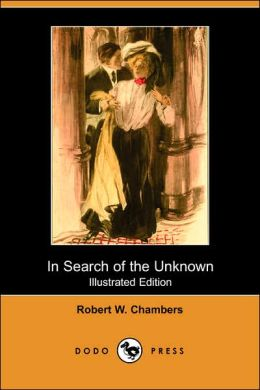 In Search Of The Unknown (Illustrated Edition)
