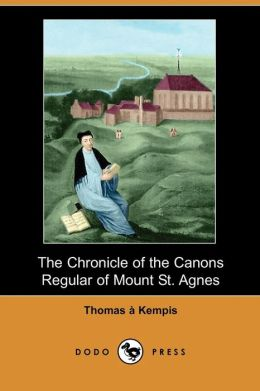 The Chronicle of the Canons Regular of Mount St Agnes