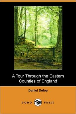 A Tour Through The Eastern Counties Of England (Dodo Press)