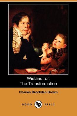 Wieland; or, The Transformation (Dodo Press)