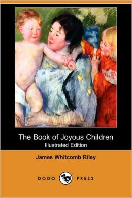The Book Of Joyous Children (Illustrated Edition)