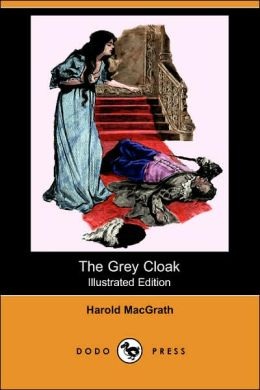 The Grey Cloak (Illustrated Edition)
