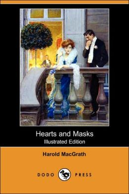 Hearts And Masks (Illustrated Edition)