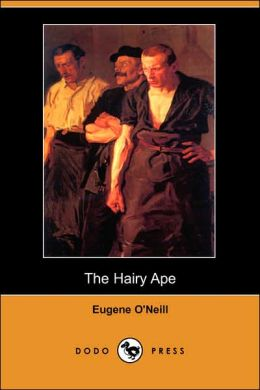The Hairy Ape (Dodo Press)